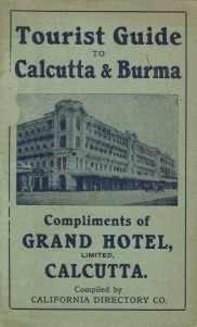 Tourist Guide and Shopping List: Where to Go, What to See, and Where to Shop in Calcutta and Burma (1920)